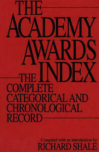 NEW The Academy Awards Index: The Complete Categorical and Chronological Record