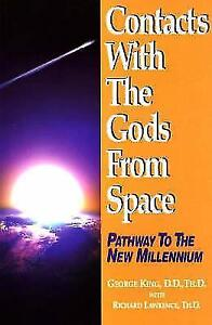 Contacts with the Gods from Space von Richard Lawrence und George King (1996,...