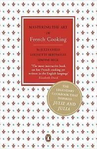 Mastering the Art of French Cooking: v. 1 by Simone Beck, Louisette...
