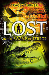 Turner Tracey-Lost... In The Swamp Of Terror  BOOK NEW