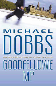 GOODFELLOWE MP (SIGNED)., Dobbs, Michael., Used; Very Good Book