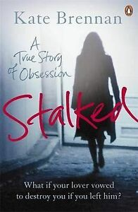 Stalked-A-True-Story-of-Obsession-Kate-Brennan-BOOK