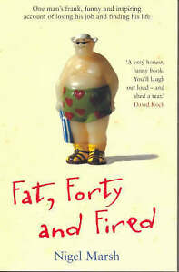 Fat-Forty-and-Fired-by-Nigel-Marsh-Paperback-2007