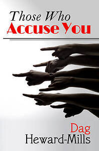 NEW Those Who Accuse You by Dag Heward-Mills