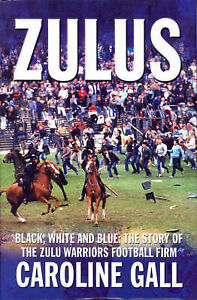 Zulus-Black-White-and-Blue-the-Story-of-the-Zulu-Warriors-Football-Firm-Caro