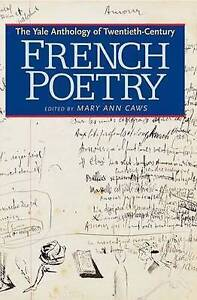 The Yale Anthology of Twentieth–Century French Poetry, Mary Caws