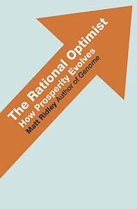 The Rational Optimist: How Prosperity Evolves by Matt Ridley (Hardback, 2010)