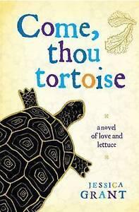 Come, Thou Tortoise, Jessica Grant, Good Book