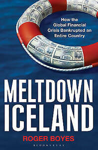 Meltdown Iceland How the Global Financial Crisis Bankupted a Entire Country Book