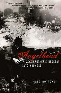 USED (GD) Angelhead: My Brother's Descent into Madness by Greg Bottoms