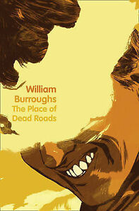 William-Burroughs-The-Place-of-Dead-Roads-Book