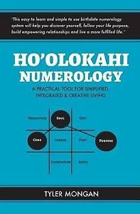 Ho'olokahi Numerology: Practical Tool for Simplified, Integrate by Mongan, Tyler