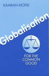 Very Good, Globalisation for the Common Good, Mofid, Kamran, Book
