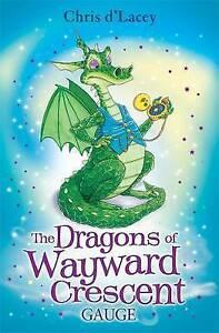 d'Lacey, Chris, The Dragons Of Wayward Crescent: Gauge, Very Good Book