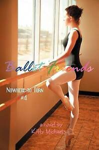 NEW Ballet Friends #4 Nowhere to Turn by Kitty Michaels