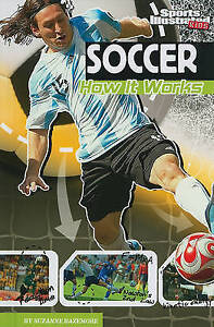 Soccer: How It Works (The Science of Sports) (The Science of Sports (Sports Illu
