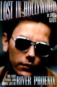 Lost in Hollywood: The Fast Times and Short Life of River Phoenix-ExLibrary