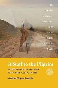 A Staff Pilgrim Meditations on Way Nine Celtic S by Rochelle Gabriel Cooper