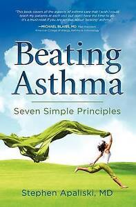 Beating Asthma: Seven Simple Principles,Apaliski MD, Stephen,New Book mon0000058