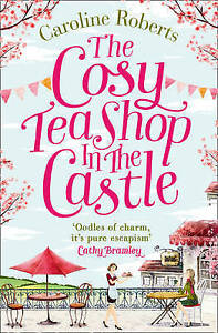 The-Cosy-Teashop-in-the-Castle-The-bestselling-feel-good-rom-com-of-the-year-b