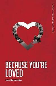 Because You're Loved by Riley, Mark Nathan -Paperback