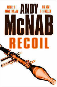 Recoil by Andy McNab Hardback 2006 - <span itemprop=availableAtOrFrom>Hastings, East Sussex, United Kingdom</span> - Recoil by Andy McNab Hardback 2006 - Hastings, East Sussex, United Kingdom