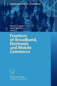 Frontiers of Broadband, Electronic and Mobile Commerce by Springer-Verlag Berlin