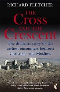 The Cross and the Crescent, Richard Fletcher
