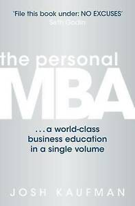The Personal MBA: A World-Class Business Education in a Single Volume, Good Cond