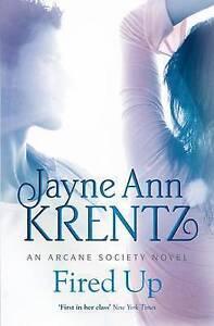 Krentz, Jayne Ann .. Fired Up