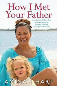 How I Met Your Father by Arminah Hart (Paperback, 2016)