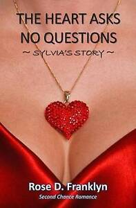 The Heart Asks No Questions - Sylvia's Story: Companion Novella to Spring Fever