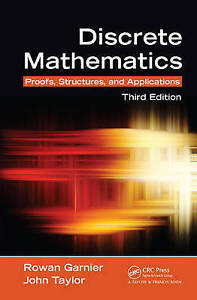 Discrete Mathematics: Proofs, Structures and Applications by John Taylor,...