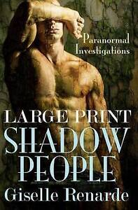 Shadow People Large Print Paranormal Investigations Novelette by Renarde Giselle