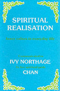 Spiritual Realisation: Inner Values in Everyday Life, Northage, Ivy, Good Used