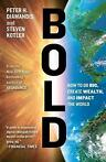 Bold: How to Go Big, Create Wealth and Impact 9781476709581