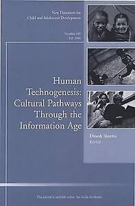 Human Technogenesis: Cultural Pathways through the Information Age: New Directi
