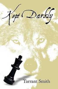 Kept Darkly by Smith, Tarrant -Paperback
