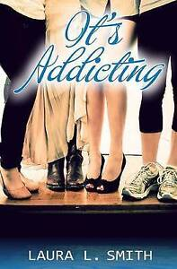 It's Addicting by Smith, Laura L. -Paperback