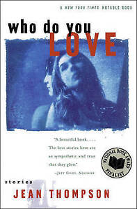 Who Do You Love by Jean Thompson (Paperback, 2000)