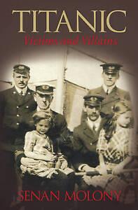 Titanic Victims and Villains by Senan Molony (Paperback, 2008)