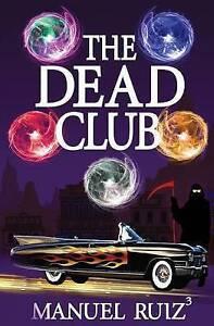 The Dead Club by Ruiz, Manuel 9780692488751 -Paperback