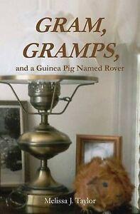 Gram, Gramps, and a Guinea Pig Named Rover Taylor, Melissa J. -Paperback