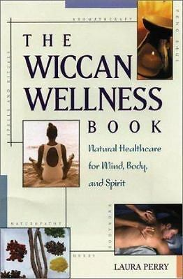 The Wiccan Wellness Book  Natural Healthcare For Mind  Body  And Spirit