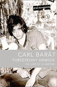 Threepenny-Memoir-The-Lives-of-a-Libertine-Carl-Barat-Paperback-Book-NEW