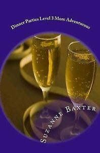 Dinner Parties Level 3 More Adventurous by Baxter, Suzanne -Paperback