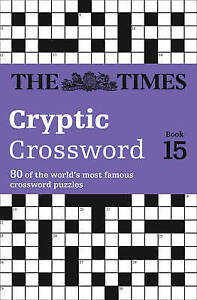 Times-Cryptic-Crossword-Book-15-80-of-the-world-039-s-most-famous-crossword