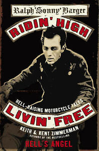 Ridin' High, Livin' Free: Hell-raising Motorcycle Stor