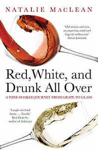 Red-White-and-Drunk-All-Over-A-Wine-soaked-Journey-from-Grape-to-Glass-by