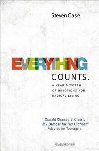 Everything Counts Year's Worth Devotions for Radical Living by Case Steven L